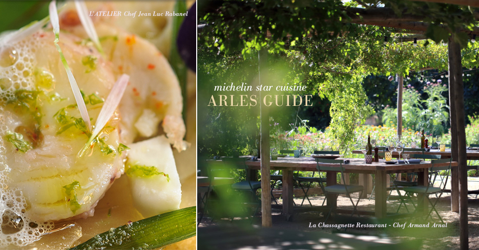 arles restaurant guide michelin star restaurants chassagnette